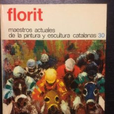 Libros de segunda mano: FLORIT, MAESTROS ACTUALES DE LA PINTURA Y ESCULTURA CATALANAS. Lote 112040563