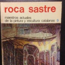 Libros de segunda mano: ROCA SASTRE, MAESTROS ACTUALES DE LA PINTURA Y ESCULTURA CATALANAS. Lote 112040639