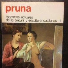 Libros de segunda mano: PRUNA, MAESTROS ACTUALES DE LA PINTURA Y ESCULTURA CATALANAS. Lote 112041163