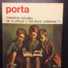 Libros de segunda mano: PORTA, MAESTROS ACTUALES DE LA PINTURA Y ESCULTURA CATALANAS. Lote 112041223