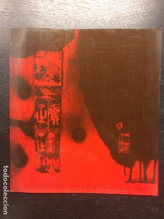 ANTONI CLAVE, RETORN DEL JAPO 1986 1987 (Libros de Segunda Mano - Bellas artes, ocio y coleccionismo - Pintura)