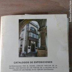 Libros de segunda mano: CATÁLOGO EXPOSICIONES. CABILDO DE LA PALMA. BAJADA VIRGEN DE LAS NIEVES 1980. Lote 112468736
