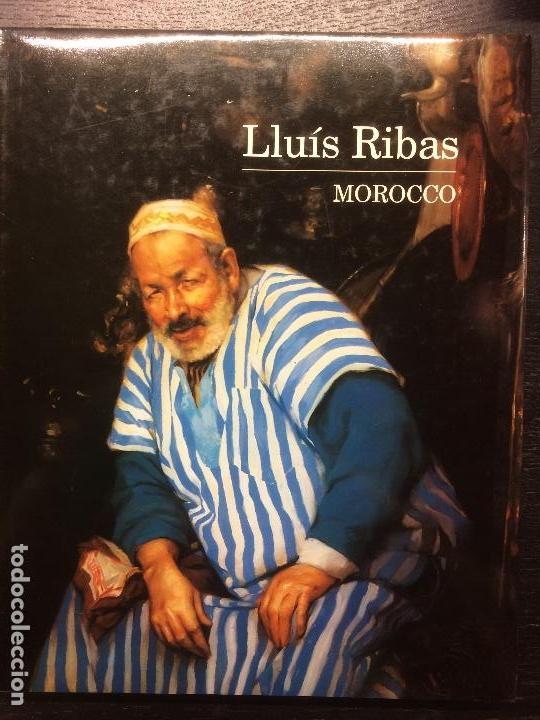 MOROCCO, LLUIS RIBAS, CON LITOGRAFIA ORIGINAL (Libros de Segunda Mano - Bellas artes, ocio y coleccionismo - Pintura)