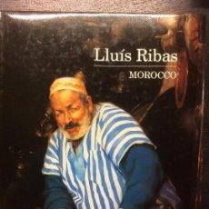 Libros de segunda mano: MOROCCO, LLUIS RIBAS, CON LITOGRAFIA ORIGINAL. Lote 112499643