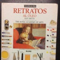 Libros de segunda mano: RETRATOS AL OLEO, RAY SMITH. Lote 112500199