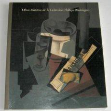 Libros de segunda mano: OBRAS MAESTRAS DE LA COLECCIÓN PHILLIPS. WASHINGTON. CATÁLOGO EXPOSICIÓN MADRID. 1988. Lote 112730811