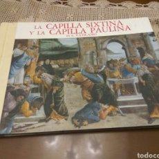 Libros de segunda mano: LA CAPILLA SIXTINA Y LA CAPILLA PAULINA EN EL VATICANO VER FOTOS. Lote 112776732