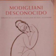 Libros de segunda mano: MODIGLIANI DESCONOCIDO.. Lote 112931059