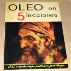 Libros de segunda mano: ÓLEO EN 5 LECCIONES JOHN G. BELL 9ª NOVENA EDICIÓN TAPA DURA L.E.D.A. LAS EDICIONES DE ARTE CINCO. Lote 182813657
