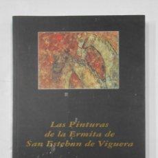 Libros de segunda mano: LAS PINTURAS DE LA ERMITA DE SAN ESTEBAN DE VIGUERA. LA RIOJA. TDK335. Lote 113608867