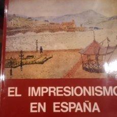 Libros de segunda mano: EL IMPRESIONISMO EN ESPAÑA (MADRID, 1974). Lote 194489977
