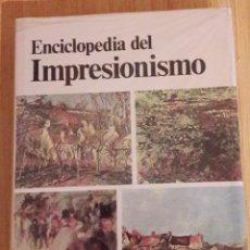 Libros de segunda mano: ENCICLOPEDIA DEL IMPRESIONISMO. MAURICE SERULLAZ. 1981. Lote 113732716