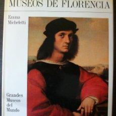 Libros de segunda mano: MUSEOS DE FLORENCIA. EMMA MICHELETTI. GRANDES MUSEOS DEL MUNDO. Lote 113813167