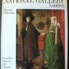 Libros de segunda mano: NATIONAL GALLERY LONDRES. HOMAN POTTERTON. GRANDES MUSEOS DEL MUNDO. Lote 113813759