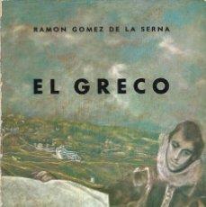 Libros de segunda mano: EL GRECO, RAMÓN GÓMEZ DE LA SERNA. Lote 114207267