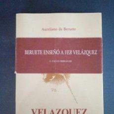 Libros de segunda mano: VELAZQUEZ - AURELIANO DE BERUETE - CEPSA 1991.. Lote 114643091