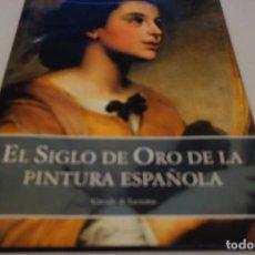 Libros de segunda mano: EL SIGLO DE ORO DE LA PINTURA ESPAÑOLA. Lote 114721999