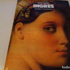 Libros de segunda mano: INGRES. AUTOR DANIEL TERNOIS. CARROGGIO S.A DE EDICIONES. Lote 114722379