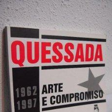 Libros de segunda mano: QUESSADA. 1962-1997. EXPOSICION. ARTE E COMPROMISO. FUNDACION 10 DE MARZO.. Lote 114843435
