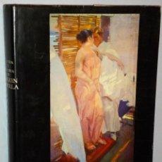 Libros de segunda mano: LA VIDA Y OBRA DE JOAQUIN SOROLLA. ESTUDIO BIOGRÁFICO Y CRÍTICO. Lote 159581125