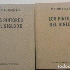 Libros de segunda mano: PINTURA FRANCESA. LOS PINTORES DEL SIGLO XX. 2 VOLÚMENES OBRA COMPLETA. Lote 115206511