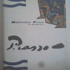 Libros de segunda mano: MEDITERRÁNEO PICASSO, DE TOMÁS Y MANUEL MARTÍNEZ BLASCO. Lote 115227360
