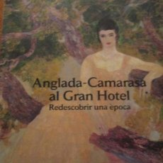 Libros de segunda mano: ANGLADA CAMARASA AL GRAN HOTEL. Lote 115509927