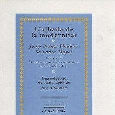 Libros de segunda mano: L' ALBADA DE LA MODERNITAT. JOSEP BERNAT FLAUGIER. ELS INICIADORS DE LA PINTURA COSTUMBRISTA A LA. Lote 115537043