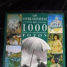 Libros de segunda mano: LOS IMPRESIONISTAS EN 1000 FOTOS . Lote 115682663