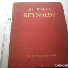 Libros de segunda mano: 1900 SIR JOSHUA REYNOLDS FIRST PRESIDENT OF THE ROYAL ACADEMY ARMSTRONG, SIR WALTER . Lote 115821919