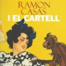 Libros de segunda mano: RAMON CASAS I EL CARTELL. Lote 116125827