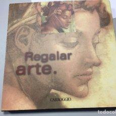 Libros de segunda mano: REGALAR ARTE. Lote 116479555