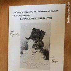 Libros de segunda mano: GOYA.EXPOSICION ITINERANTE DE LOS CAPRICHOS.MUSEO DE ZARAGOZA. Lote 116518011