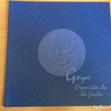Libros de segunda mano: GOYA CRONISTA DE LA FIESTA.GOBIERNO DE ARAGON. Lote 116518423