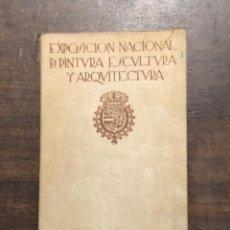 Libros de segunda mano: EXPOSICIÓN NACIONAL DE PINTURA ESCULTURA Y ARQUITECTURA(26€). Lote 116642979