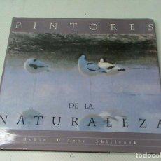 Libros de segunda mano: PINTORES DE LA NATURALEZA. (AUTOR: ROBIN DARCY SHILLCOCK) . Lote 116737351