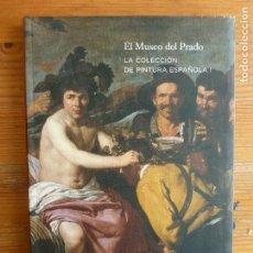 Libros de segunda mano: EL MUSEO DEL PRADO. LA COLECCIÓN DE PINTURA ESPAÑOLA I VARIOS AUTORES MUSEO DEL PRADO. 2009 109PP. Lote 117238867