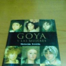 Libros de segunda mano: GOYA Y LAS MUJERES, NATACHA SESEÑA. Lote 117334159