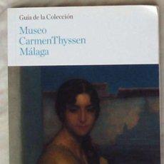 Libros de segunda mano: MUSEO CARMEN THYSSEN MÁLAGA - GUÍA DE LA COLECCÍON - 2012 - VER FOTOS. Lote 117393927