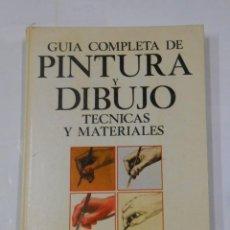 Libros de segunda mano: GUIA COMPLETA DE PINTURA Y DIBUJO. TÉCNICAS Y MATERIALES. COLIN HAYES. TDK338. Lote 117795839