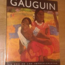 Libros de segunda mano: LA ERA DE LOS IMPRESIONISTAS. GAUGUIN - GLOBUS, 1994 . Lote 117827959