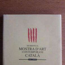 Libros de segunda mano: XII BIENNAL MOSTRA D'ART CONTEMPORANI CATALA / EDI. GENERALITAT DE CATALUNYA / 1ª EDICIÓN 2000. Lote 118121075