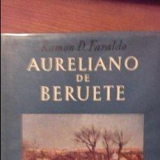 Libros de segunda mano: AURELIANO DE BERUETE. RAMÓN D. FARALDO. Lote 118208267
