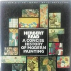 Libros de segunda mano: HERBERT READ, A CONCISE HISTORY OF MODERN PAINTING, THAMES AND HUDSON, 1980. Lote 118293911