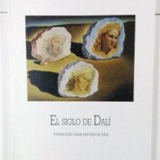 Libros de segunda mano: EL SIGLO DE DALÍ. FUNDACIÓN GALA-SALVADOR DALÍ. CATÁLOGO DE LA EXPOSICIÓN. Lote 118481959