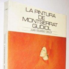 Libros de segunda mano: LA PINTURA DE MONTSERRAT GUDIOL - JUAN EDUARDO CIRLOT - MUY ILUSTRADO *. Lote 118576151