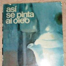 Libros de segunda mano - ASI SE PINTA AL OLEO - JOSE MARIA PARRAMON - COLECCION APRENDER HACIENDO - 118581435