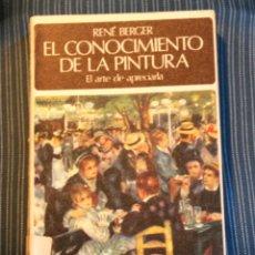 Libros de segunda mano: EL CONOCIMIENTO DE LA PINTURA. RENÉ GERGER.. Lote 147584070