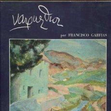 Libros de segunda mano: GARFIAS, FRANCISO: VIDA Y OBRA DE VAZQUEZ DÍAZ. Lote 118818187