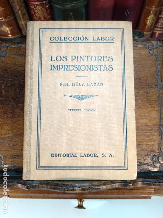 LOS PINTORES IMPRESIONISTAS - DR. BELÁ LAZAR - COLECCIÓN LABOR - BARCELONA - 1942 - (Libros de Segunda Mano - Bellas artes, ocio y coleccionismo - Pintura)